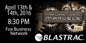 Blastrac's feature on Manufacturing Marvels